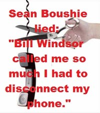 Criminal Charges against Sean Boushie: False Police Report: Bill Windsor called me so much I had to disconnect my telephone