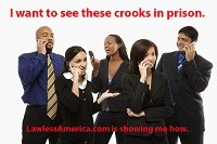 Join Lawless America Friends Nationwide in filing Criminal Charges against Corrupt Judges and Government Officials