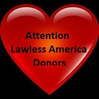 Lawless America Donors - Please contact Bill Windsor if you do not have a Receipt